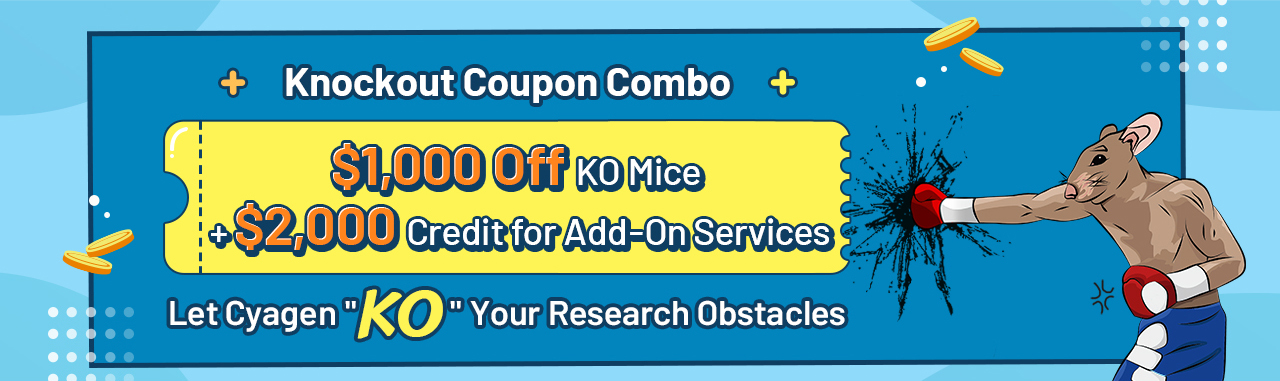 Knockout Coupon Combo              $1,000 Off KO Mice + $2,000 Credit for Add-On Services              Let Cyagen 'KO' Your Research Obstacles